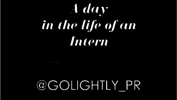 A day in the life of an Intern GoLightly PR